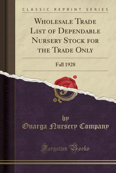 Wholesale Trade List of Dependable Nursery Stock for the Trade Only