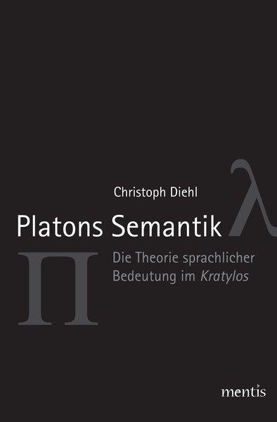 Platons Semantik Christoph Diehl