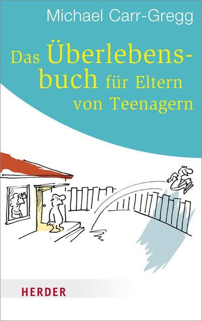 Das Überlebensbuch für Eltern von Teenagern