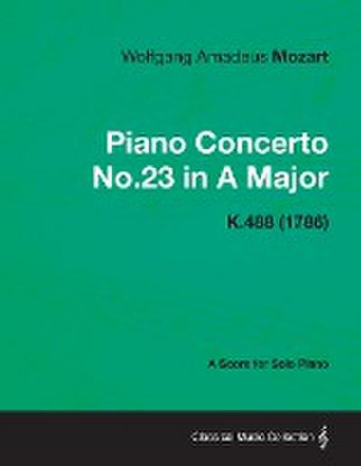 Piano Concerto No.23 in A Major - A Score for Solo Piano K.488 (1786)