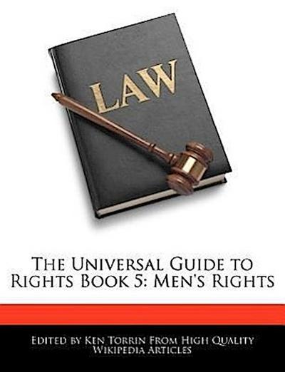 The Universal Guide to Rights Book 5: Men's Rights