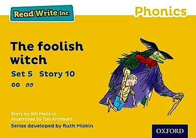 Read Write Inc. Phonics: Yellow Set 5 Storybook 10 The Foolish Witch