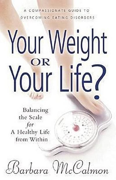 Your Weight or Your Life