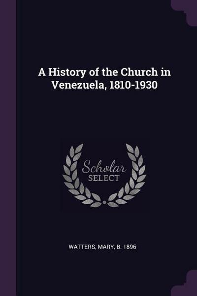 A History of the Church in Venezuela, 1810-1930