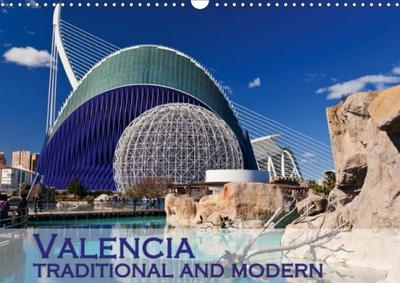 Valencia traditional and modern (Wall Calendar 2018 DIN A3 Landscape)