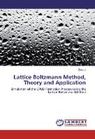 Lattice Boltzmann Method, Theory and Application