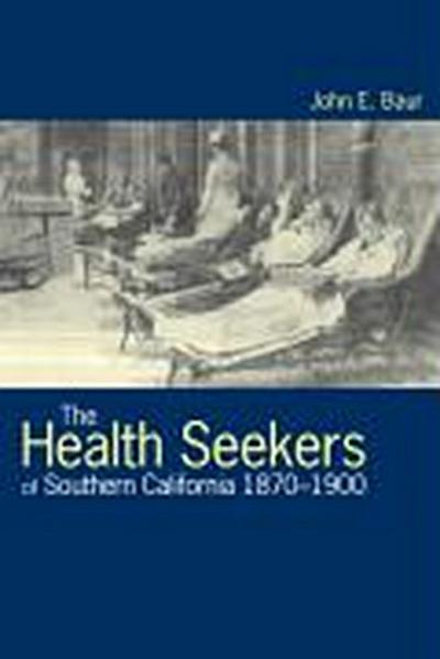 The Health Seekers of Southern California, 1870-1900