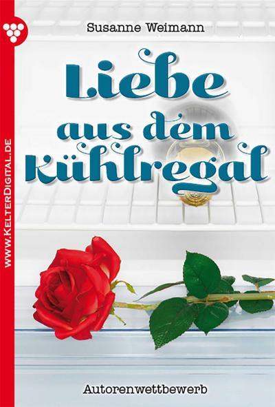Liebe aus dem Kühlregal – Liebesroman