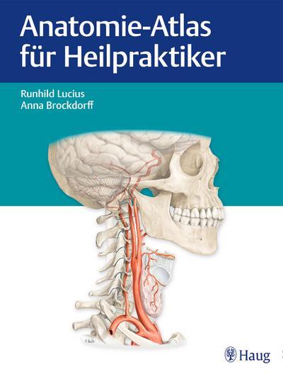 Anatomie-Atlas für Heilpraktiker