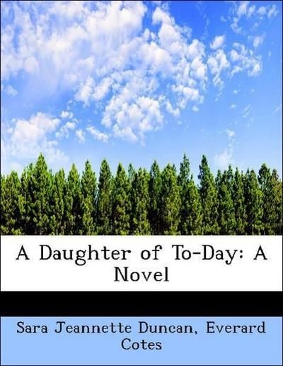 A Daughter of To-Day: A Novel