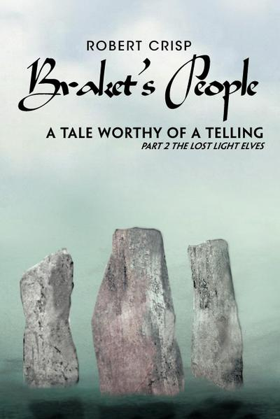 Braket's People a Tale Worthy of a Telling: Part 2 the Lost Light Elves
