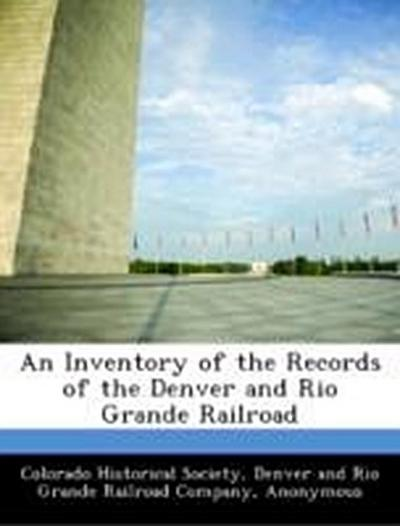 Colorado Historical Society: Inventory of the Records of the