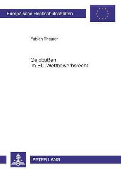 Geldbußen im EU-Wettbewerbsrecht