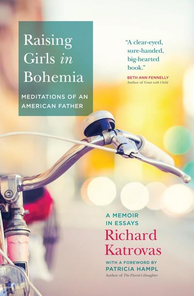 Raising Girls in Bohemia: Meditations of an American Father