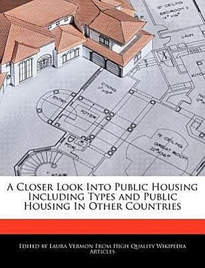 A Closer Look Into Public Housing Including Types and Public Housing in Other Countries