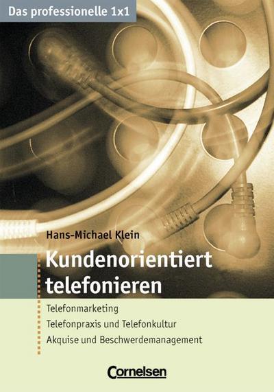 Das professionelle 1 x 1 / Kundenorientiert telefonieren; Deutsch; einige Abb.