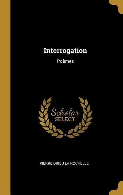 Interrogation: Poèmes
