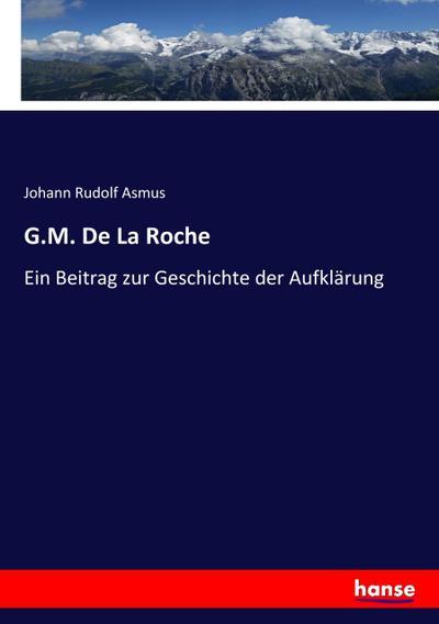 G.M. De La Roche: Ein Beitrag zur Geschichte der Aufklärung