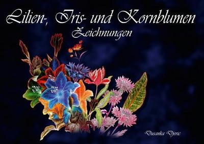 Lilien-, Iris- und Kornblumen-Zeichnungen (Tischaufsteller DIN A5 quer)