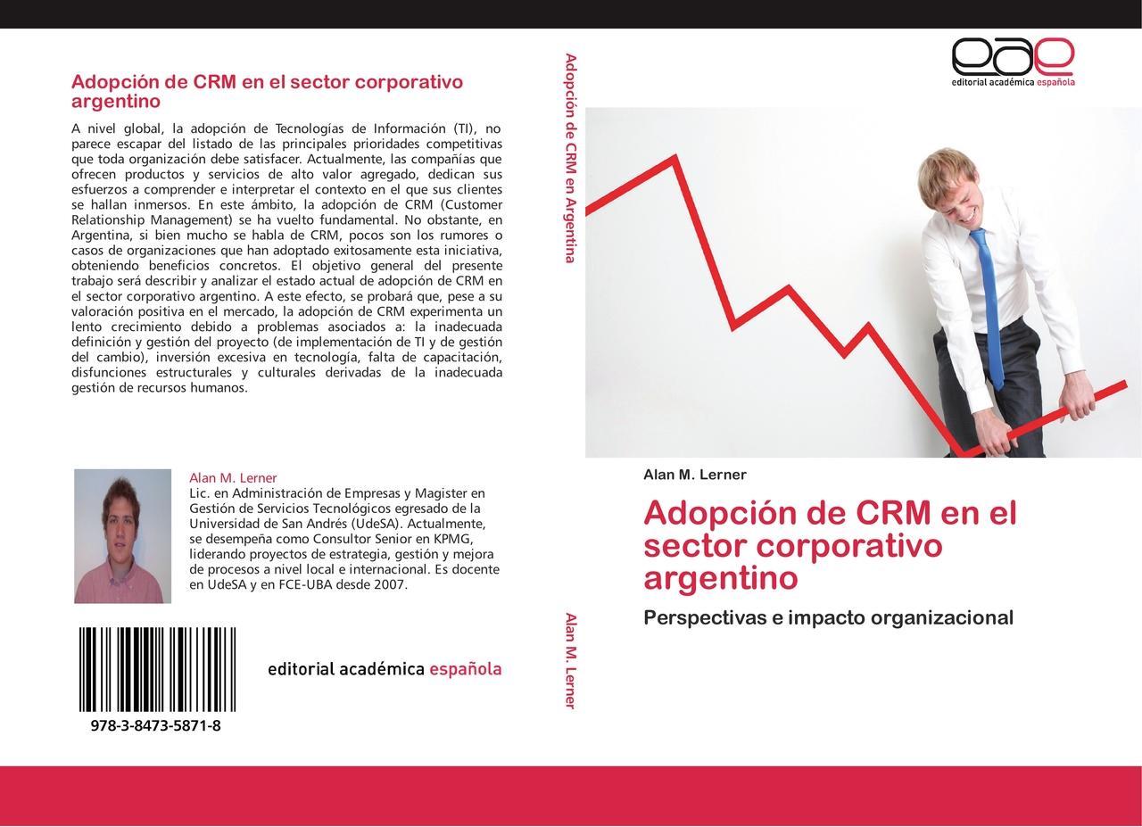 Adopción de CRM en el sector corporativo argentino - Alan M. ... 9783847358718