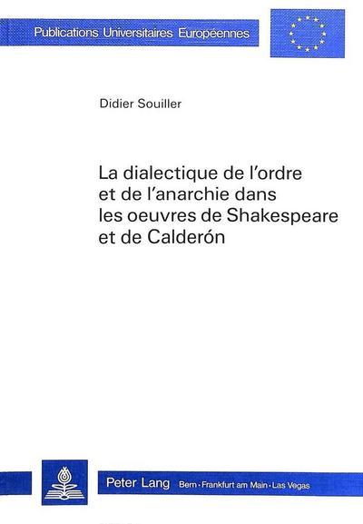 La dialectique de l'ordre et de l'anarchie dans les oeuvres de Shakespeare et de Calderón