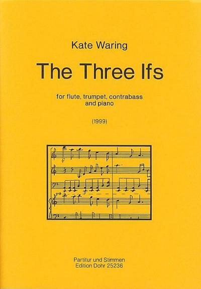 The three Ifs : for flute, trumpet,contrabass and piano