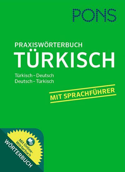 PONS Praxiswörterbuch Türkisch: Türkisch - Deutsch / Deutsch - Türkisch. Mit Online-Wörterbuch.
