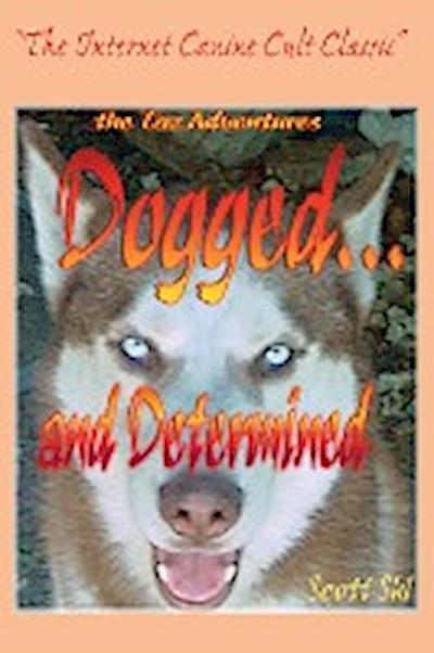 Dogged...and Determined: The TAZ Adventures