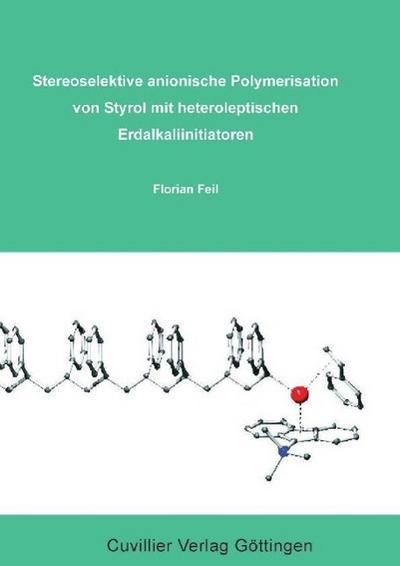 Stereoselektive anionische Polymersisation von Styrol mit heteroleptischen Erdalkaliinitiatoren
