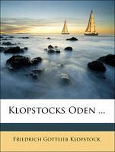 Klopstocks Oden ... ERSTER BAND