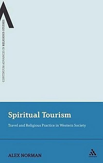 Spiritual Tourism: Travel and Religious Practice in Western Society