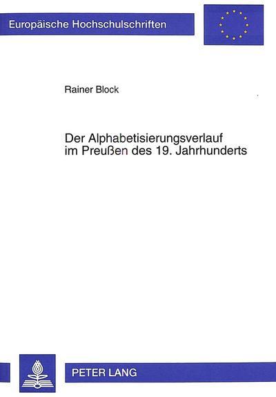 Der Alphabetisierungsverlauf im Preußen des 19. Jahrhunderts