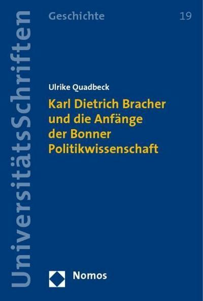 Karl Dietrich Bracher und die Anfänge der Bonner Politikwissenschaft
