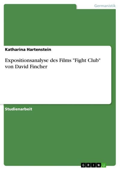Expositionsanalyse des Films 'Fight Club' von David Fincher