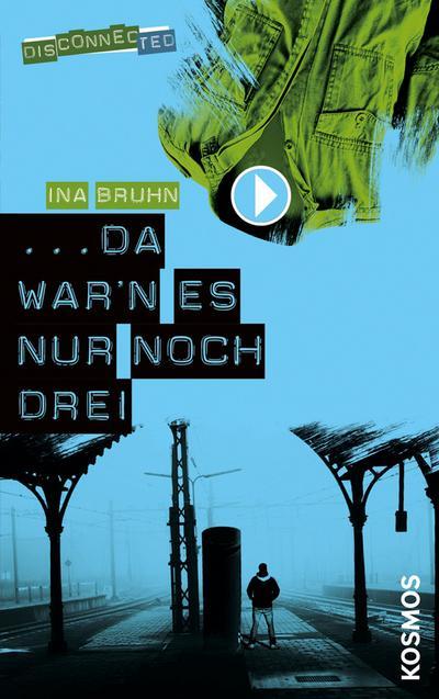 Disconnected, 1, da warn es nur noch drei - Franckh Kosmos Verlag - Taschenbuch, Deutsch, Ina Bruhn, ,