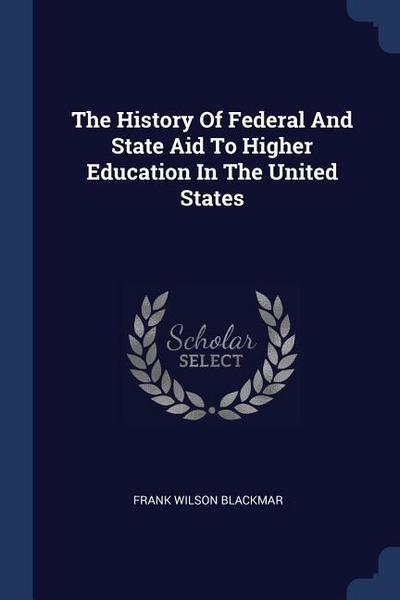 The History of Federal and State Aid to Higher Education in the United States