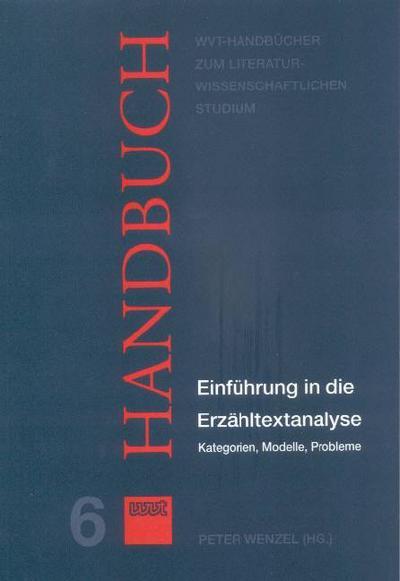 Einführung in die Erzähltextanalyse: Kategorien, Modelle, Probleme (WVT Handbücher zum literaturwissenschaftlichen Studium)