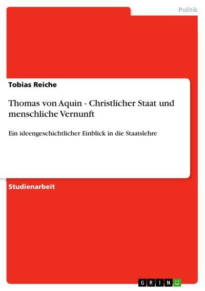 Thomas von Aquin - Christlicher Staat und menschliche Vernunft
