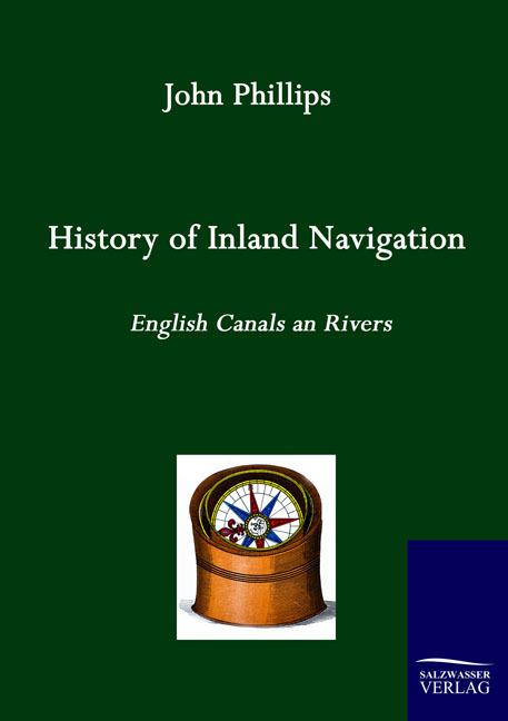 History of Inland Navigation, John Phillips