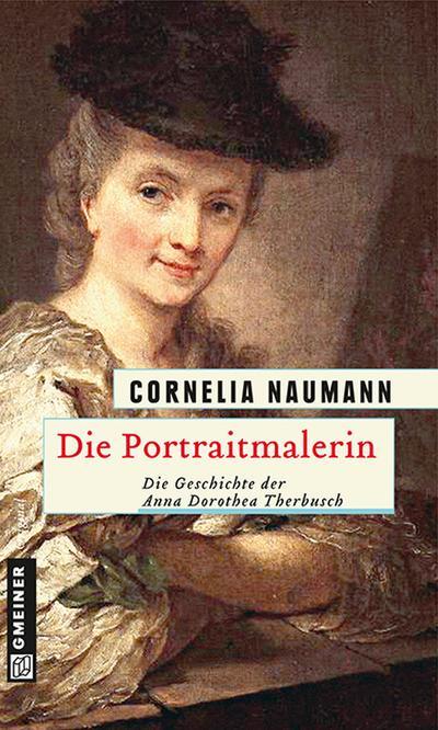 Die Portraitmalerin; Die Geschichte der Anna Dorothea Therbusch   ; Historischer Roman ; Deutsch