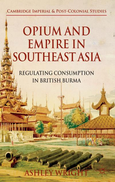 Opium and Empire in Southeast Asia