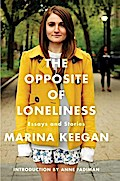 The Opposite of Loneliness: Essays and Storie ...