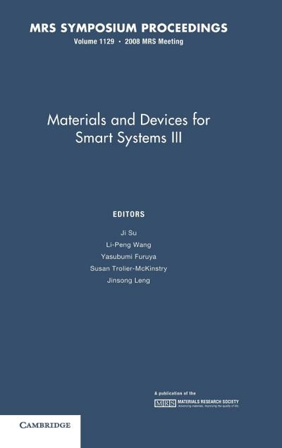 Materials and Devices for Smart Systems III: Volume 1129