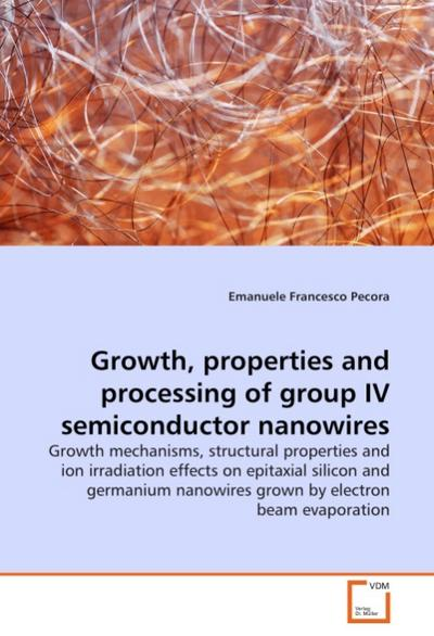 Growth, properties and processing of group IV semiconductor nanowires