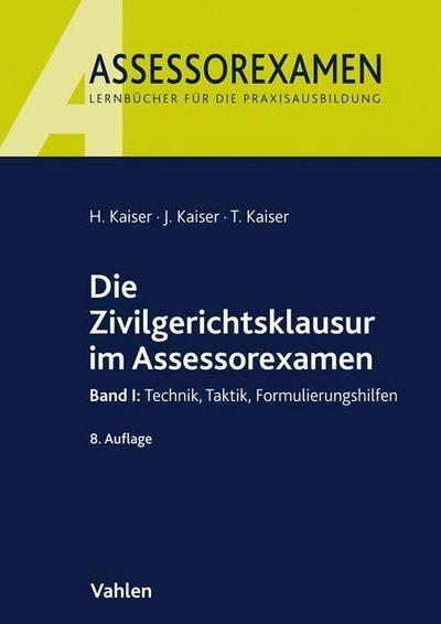 Die Zivilgerichtsklausur im Assessorexamen I