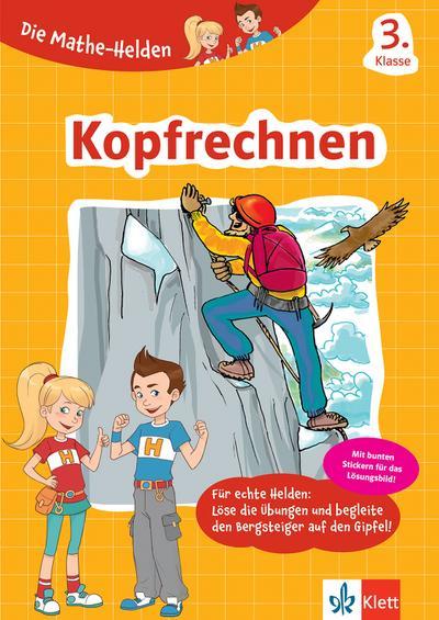 Klett Die Mathe-Helden Kopfrechnen 3. Klasse: Mathematik in der Grundschule