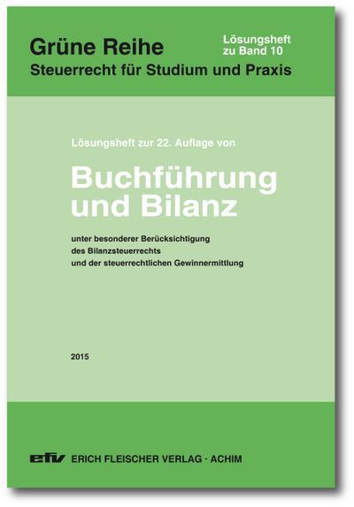 Buchführung und Bilanz. Lösungsheft