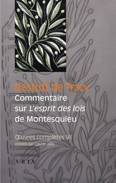 Oeuvres Completes Tome VII: Commentaire Sur L'Esprit Des Lois de Montesquieu