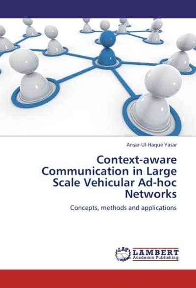 Context-aware Communication in Large Scale Vehicular Ad-hoc Networks