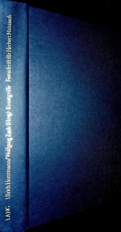 Kunstgriffe - Festschrift für Herbert Mainusch: Auskünfte zur Reichweite von Literaturtheorie und Literaturkritik